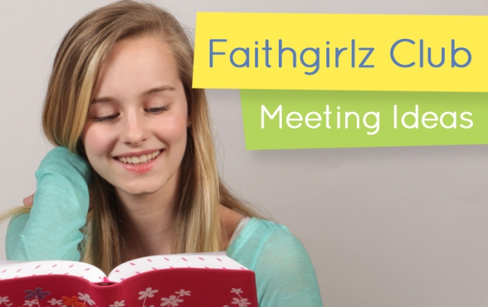 Faithgirlz-Club_MeetingIdeas