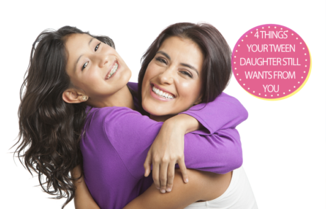 4 things your tween daughter still wants from you