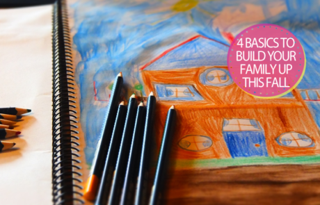 4-basics-to-build-your-family-up-this-fall